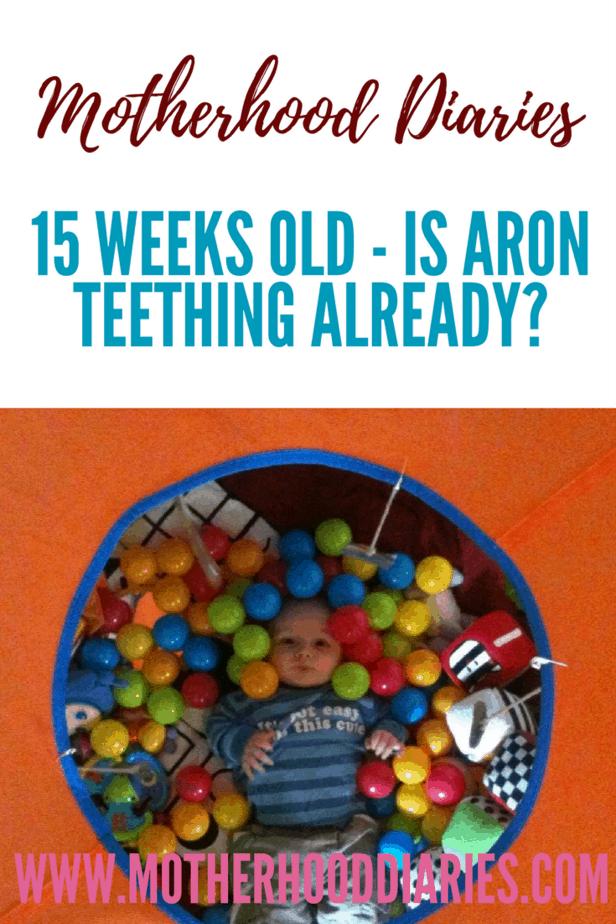 15 weeks old - Is Aron teething already - motherhooddiaries.com
