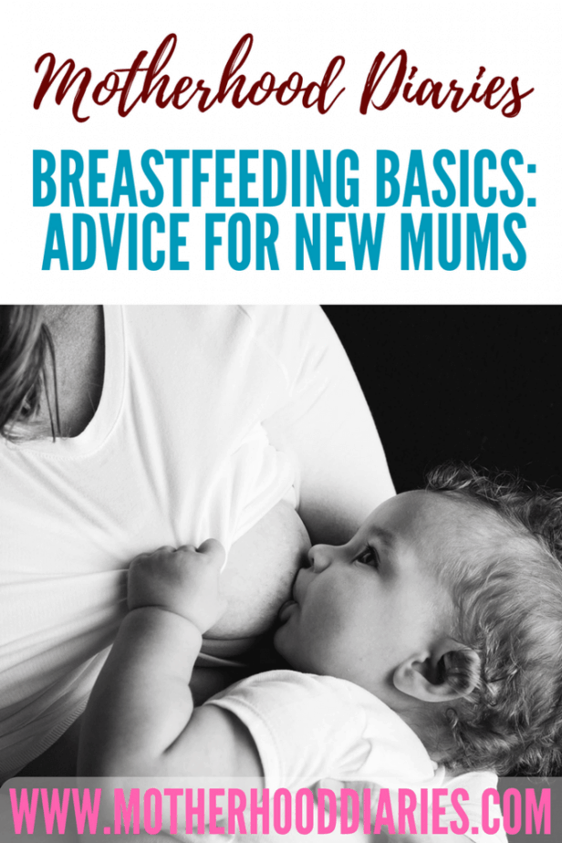 Breastfeeding basics - advice for new mums - motherhooddiaries.com #breastfeeding #nursing #newmums #newborn #feeding
