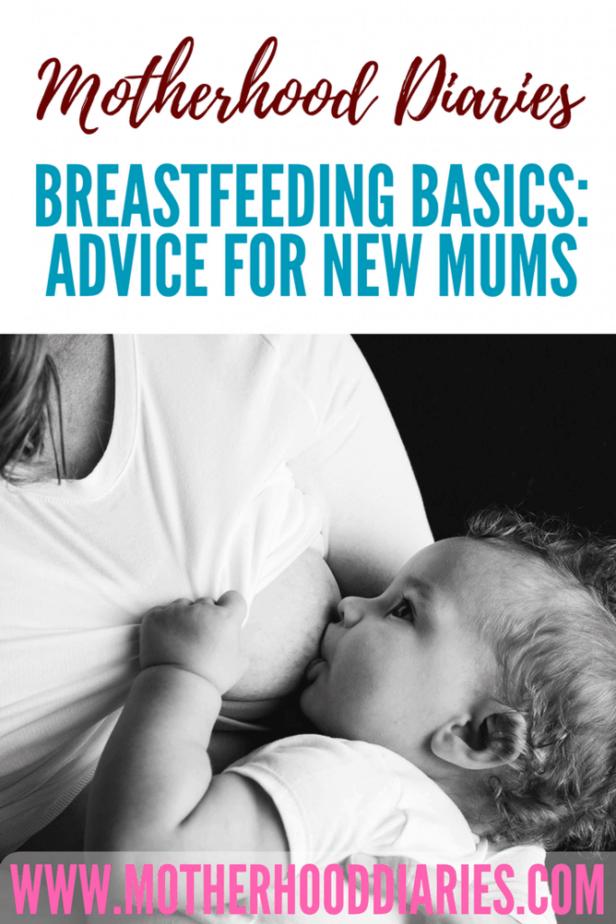 Breastfeeding basics - advice for new mums - motherhooddiaries.com #breastfeeding #nursing #newmums #newborn #feeding