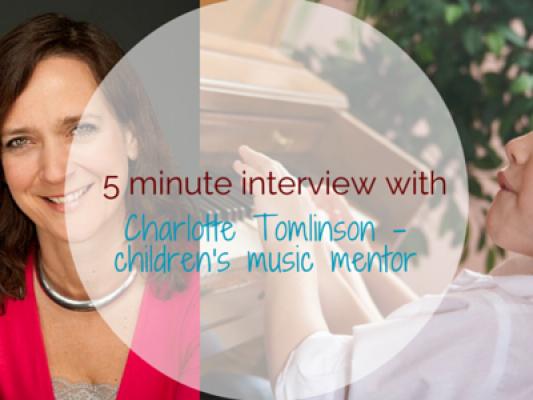 5-minute interview with Charlotte Tomlinson - Children's music mentor - motherhooddiaries