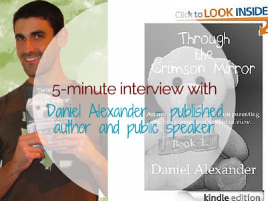 5-minute interview with Daniel Alexander - motherhooddiaries.com