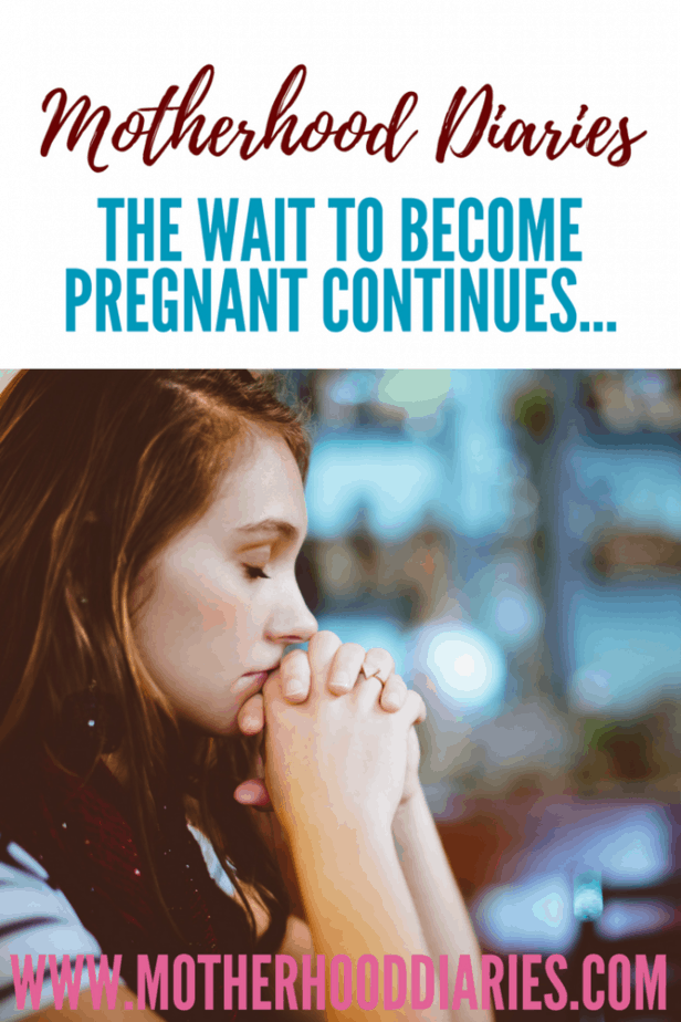 The wait to become pregnant continues