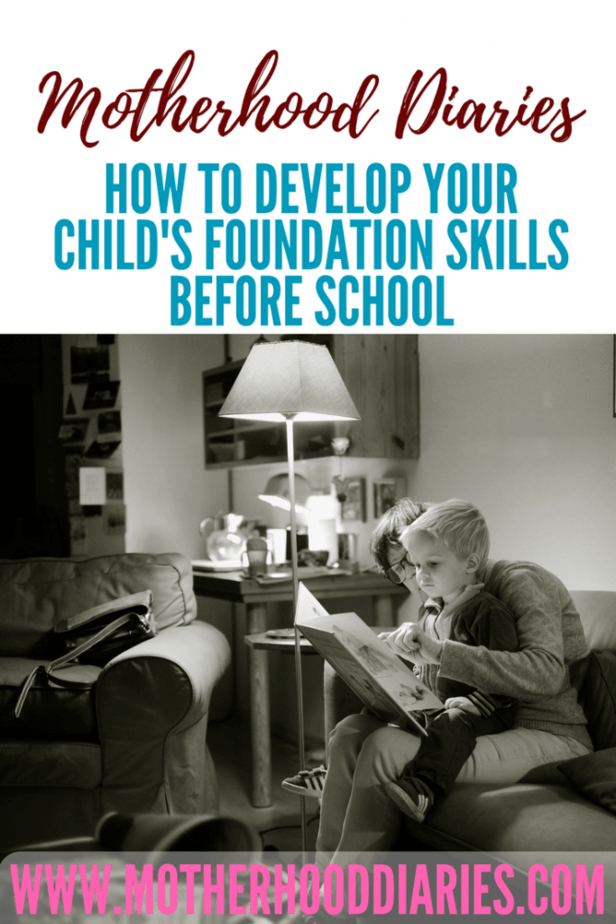 How to develop your child's foundation skills before school - motherhooddiaries.com