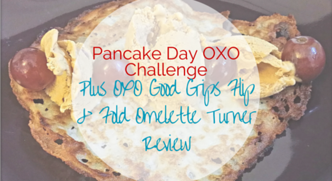 Pancake Day OXO Challenge - Plus OXO Grips Flip and Fold omelette turner review - motherhooddiaries.com