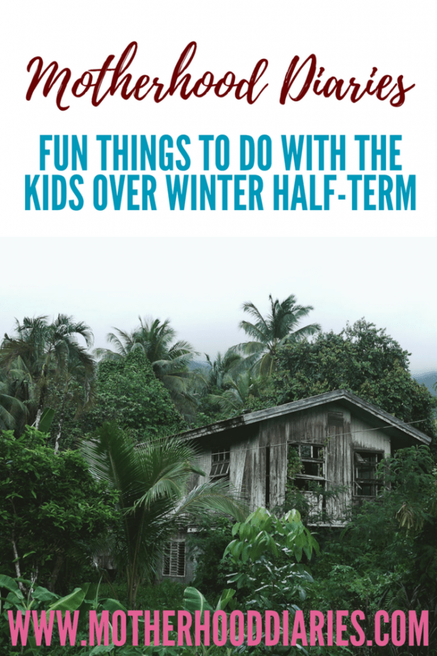 Fun things to do with the kids over half-term - motherhooddiaries