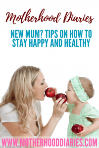 New mum? tips on how to stay happy and healthy