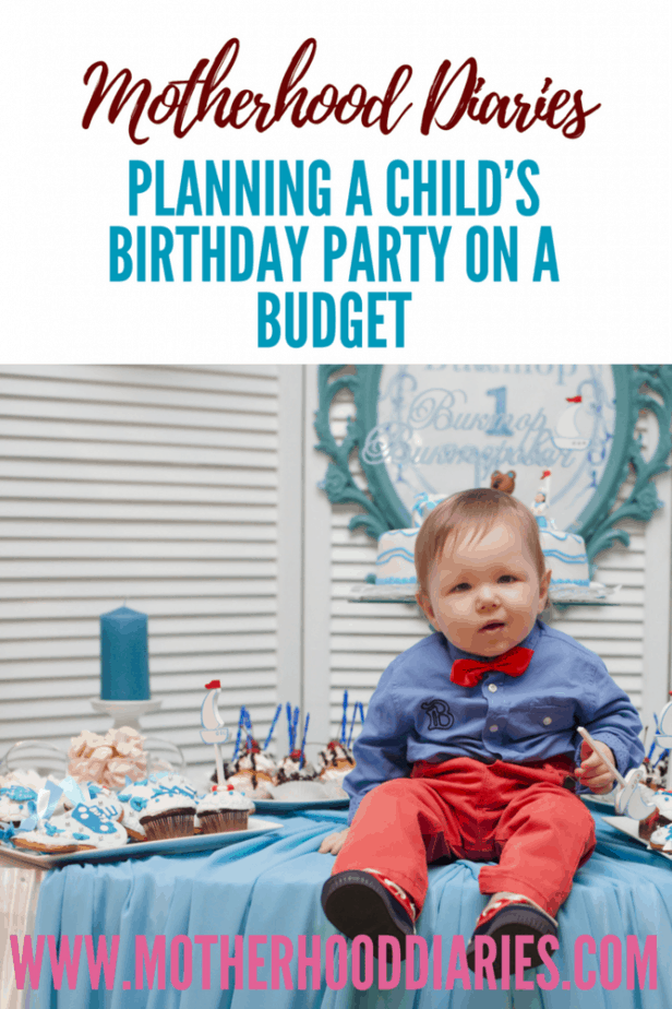 Planning your child's birthday party on a budget - www.motherhooddiaries.com