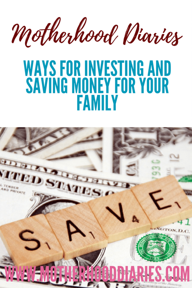 Ways for investing and saving money for your family - www.motherhooddiaries