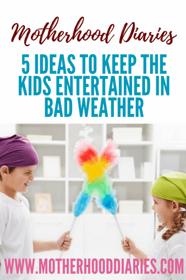 5 Ideas to Keep the Kids Entertained in Bad Weather - motherhooddiaries.com