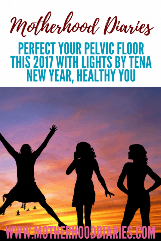 Perfect your pelvic floor this 2017 with lights by TENA – New Year, Healthy You - motherhooddiaries