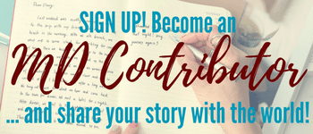 Sign up, become an MD Contributor and share your story with the world