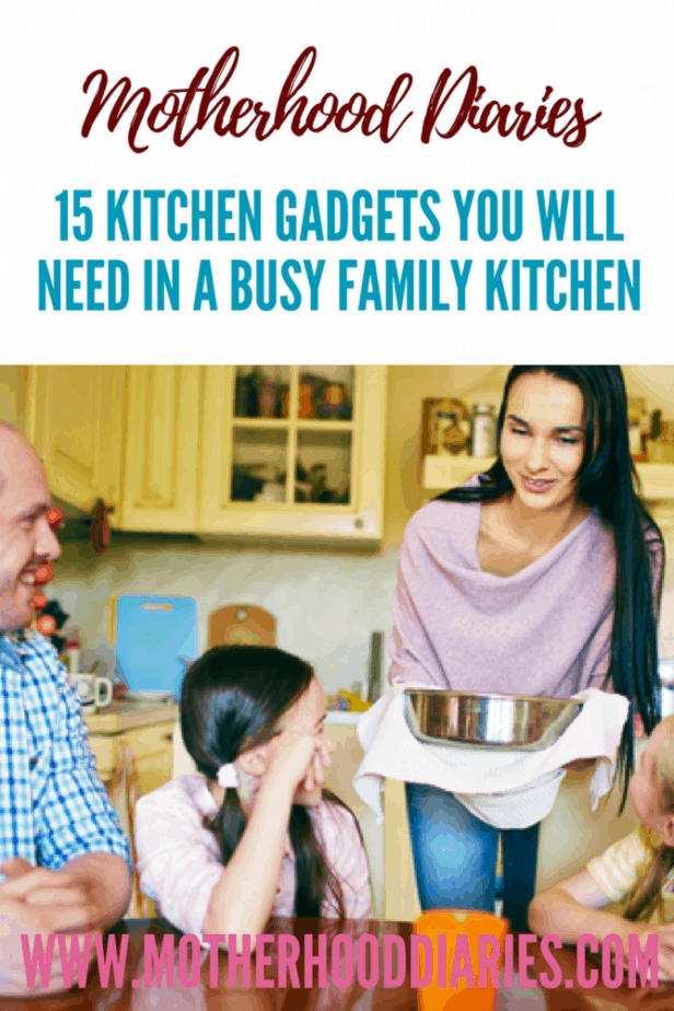 15 kitchen gadgets you will need in a busy family kitchen - motherhooddiaries