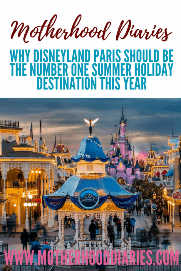 Why Disneyland Paris should be the number one summer destination this year - www.motherhooddiaries.com