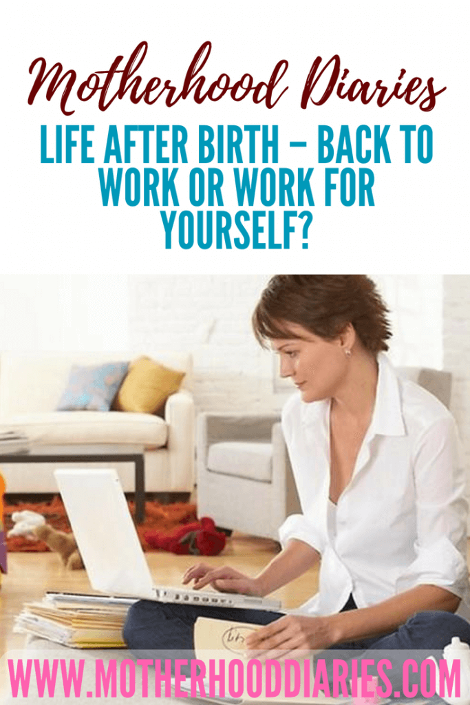 Life after birth - back to work or work for yourself?