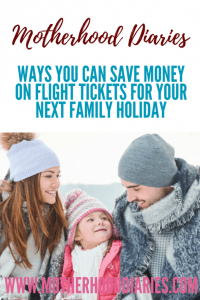 Ways you can save money on flight tickets for your next family holiday - motherhooddiaries.com