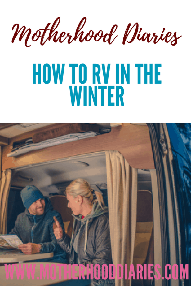 How to RV in the winter - motherhooddiaries.com