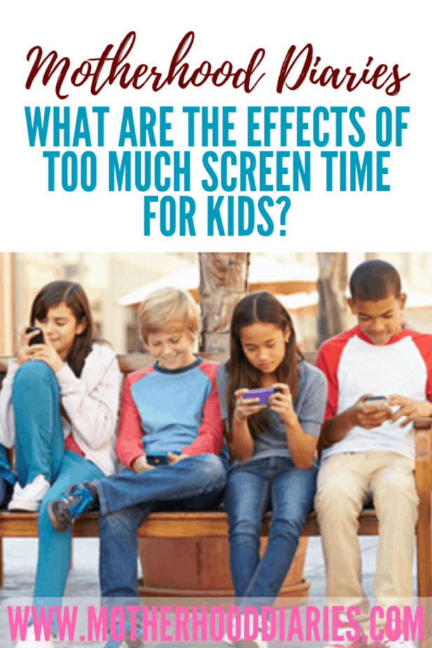 What are the effects of too much screen time for kids?