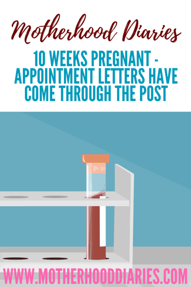 10 weeks pregnant – Appointment letters have come through the post!