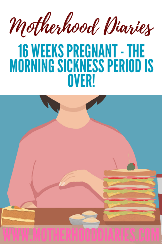 16 weeks pregnant - The morning sickness period is over!