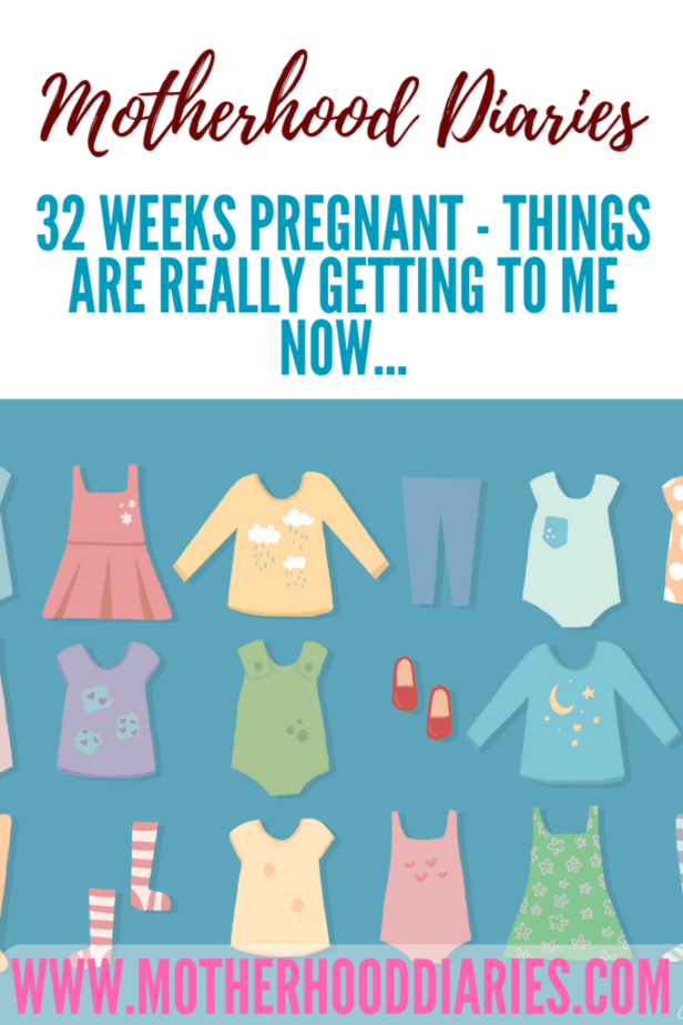 32 weeks pregnant - things are really getting to me now...