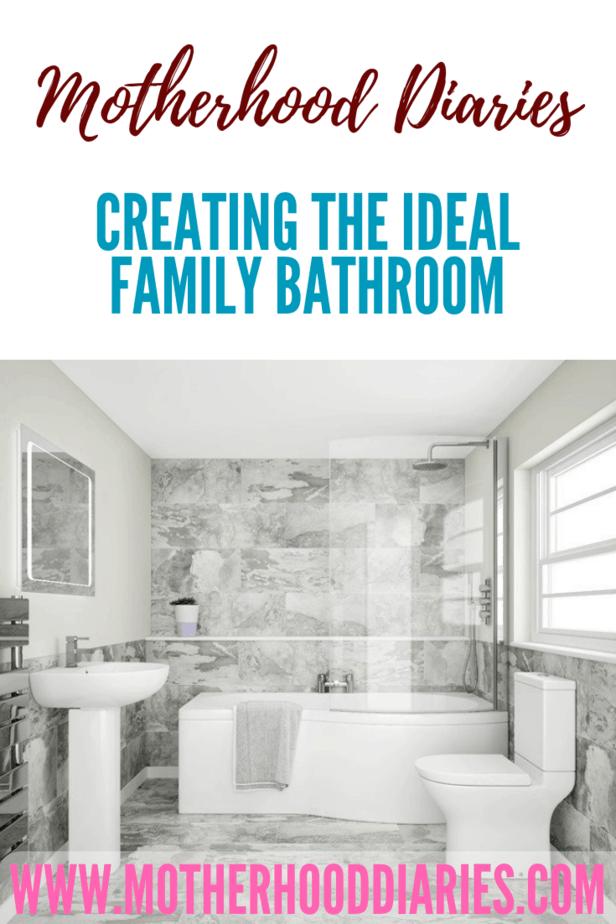Creating the ideal family bathroom
