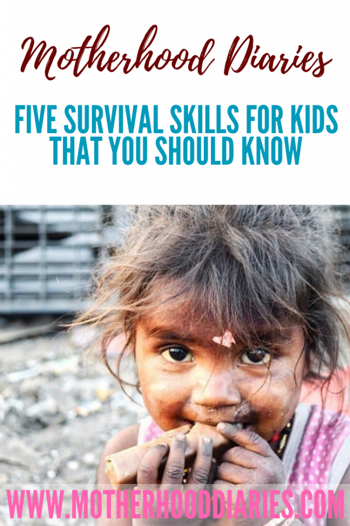 It takes time to develop our knowledge and gain life experience, and what we learn we should pass on to our kids, so they possess basic survival skills to protect them against this unprediactable world. And if heaven forbid, our children are left to fend for themselves in some weird, horrible turn of events, we need to make sure that our kids have a handful of basic survival skills under their belt, even if it's just to get to the phone and ask for help. So, here are five survival skills that your child should know now: