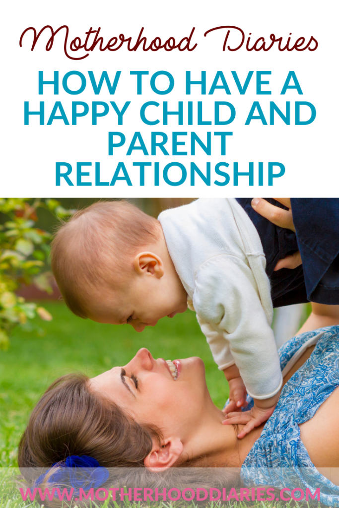 How to have a happy child and parent relationship
