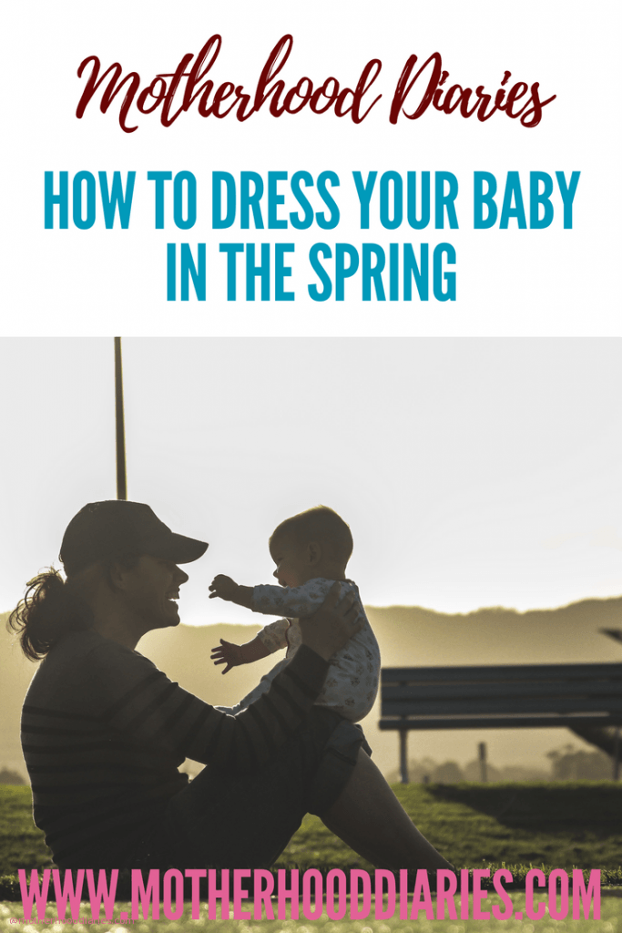 How to dress your baby in the Spring