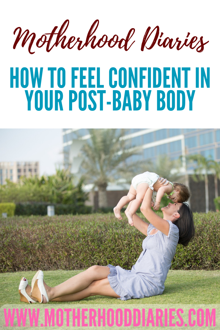 How to feel confident in your post baby body