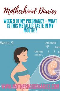 Week 9 of My Pregnancy – What is this metallic taste in my mouth!?