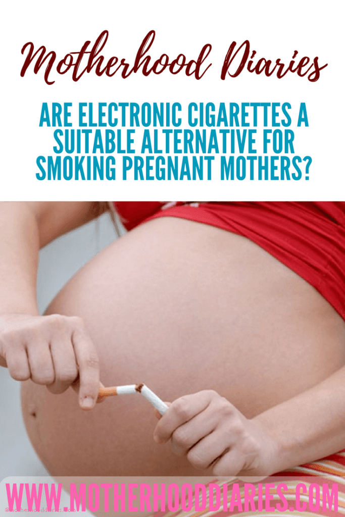 Are electronic cigarettes a suitable alternative for smoking pregnant mothers?